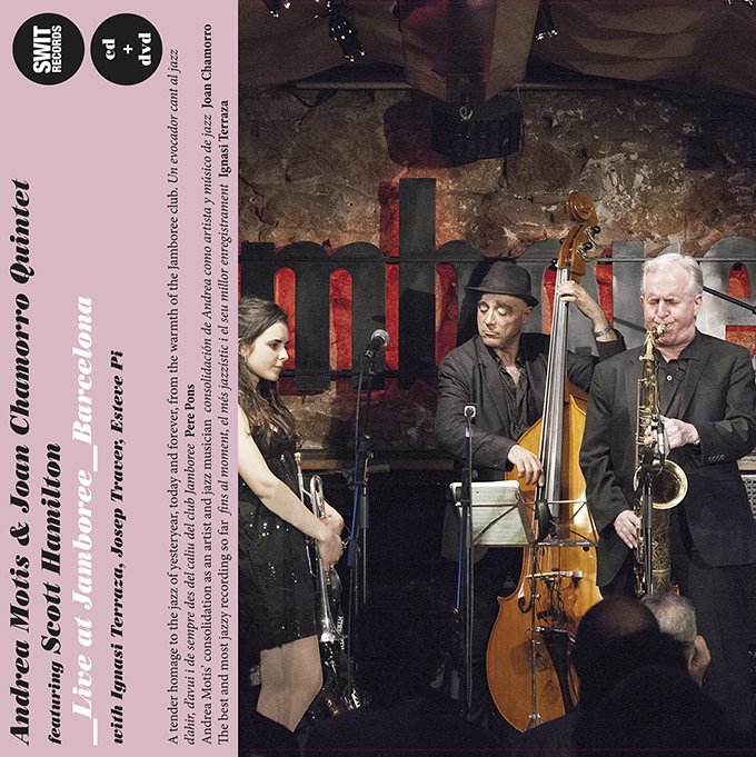 Andrea Motis & Joan Chamorro Quintet - Live at Jamboree featuring Scott Hamilton (2013, Swit Records)