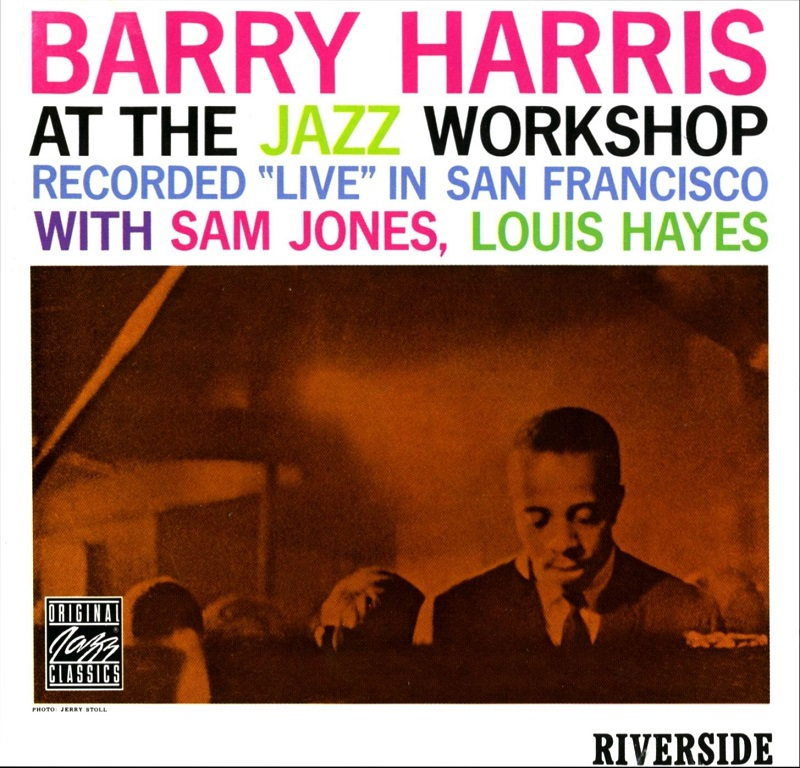 Barry Harris - Barry Harris at the Jazz Workshop (1960, Riverside)