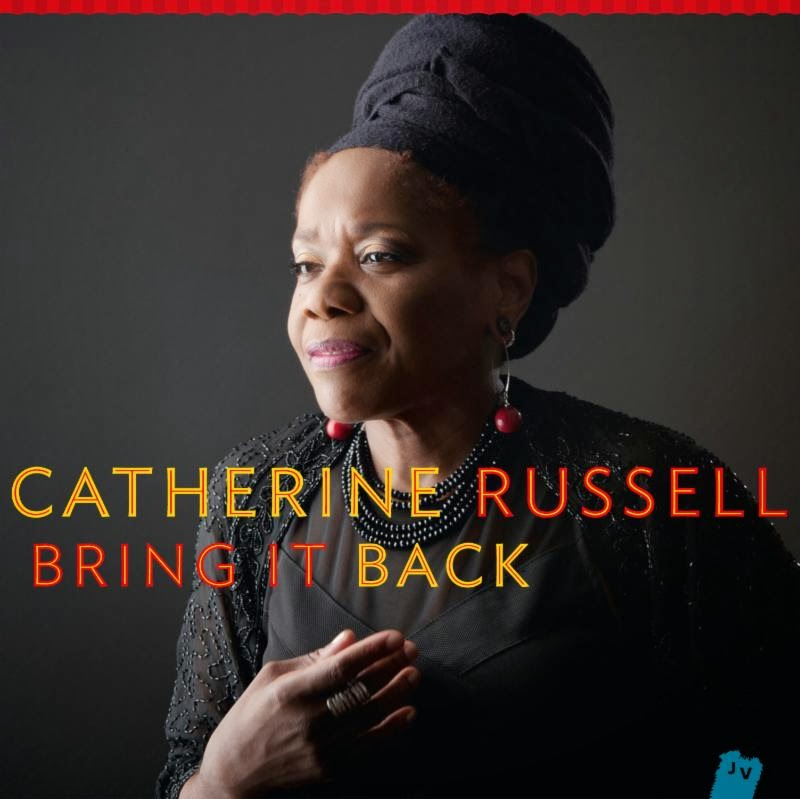 Catherine Rusell - Bring It Back (2014, Jazz Village - Harmonia Mundi)