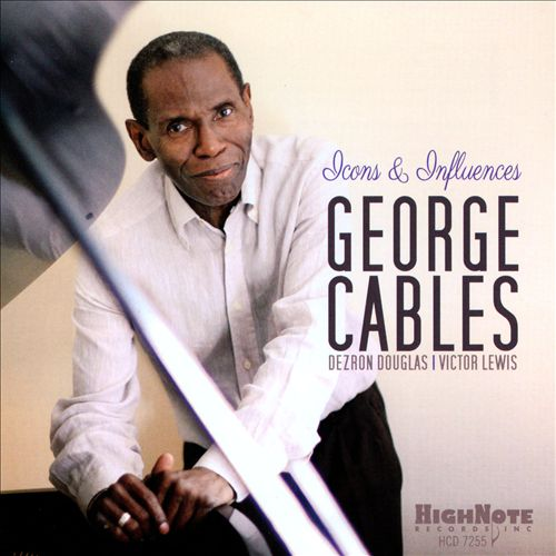 George Cables - Icons & Influences (2014, High Note Records)