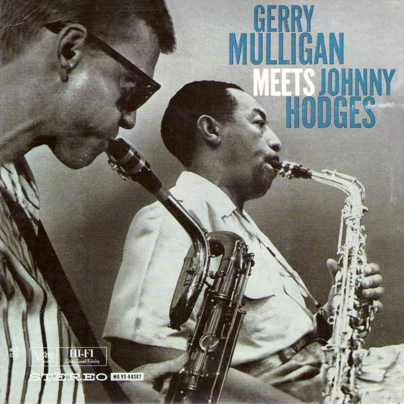 Gerry Mulligan & Johnny Hodges - Gerry Mulligan Meets Johnny Hodges (1960, Verve)
