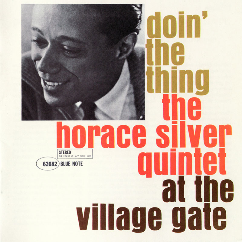 Horace Silver - Doin the Thing (At the Village Gate) (1961, Blue Note)