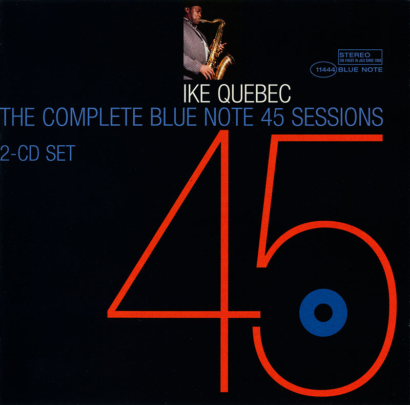 Ike Quebec - The Complete Blue Note 45 Sessions