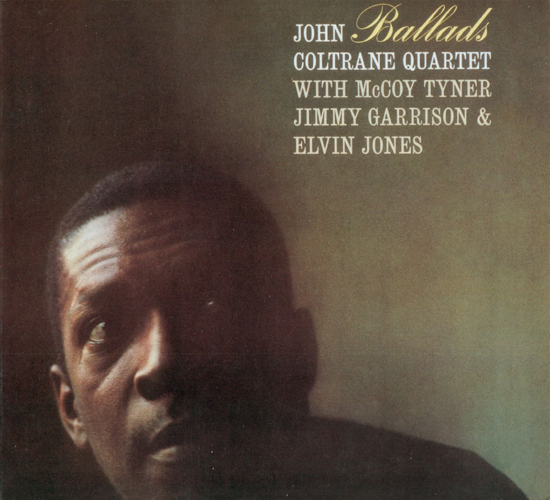 John Coltrane Quartet - Ballads (1962, Impulse)