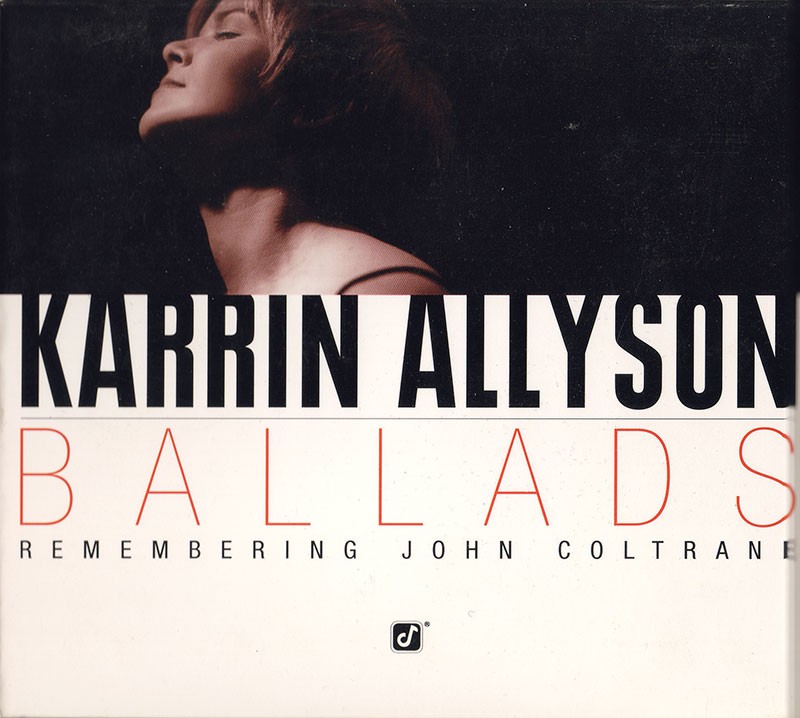 Karrin Allyson - Ballads, Remembering John Coltrane (2011, Concord Jazz)