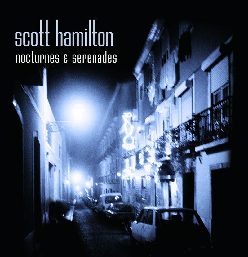 Scott Hamilton - Nocturnes & Serenades (2006, Concord)