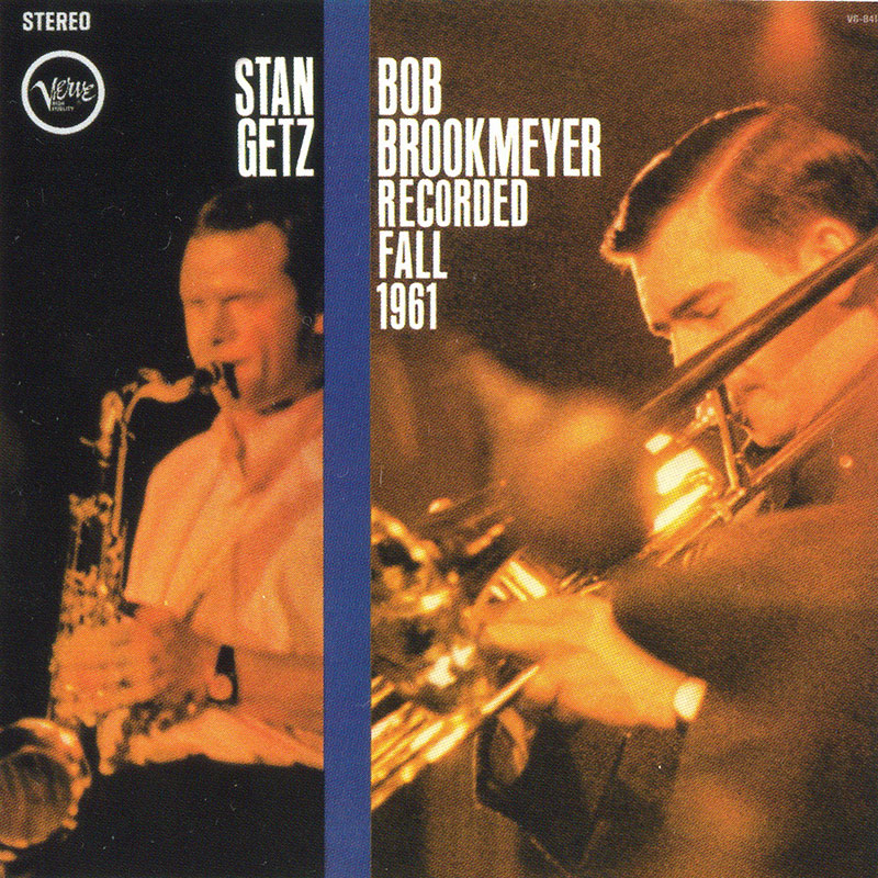 Stan Getz & Bob Brookmeyer - Recorded Fall 1961 (1961, Verve)