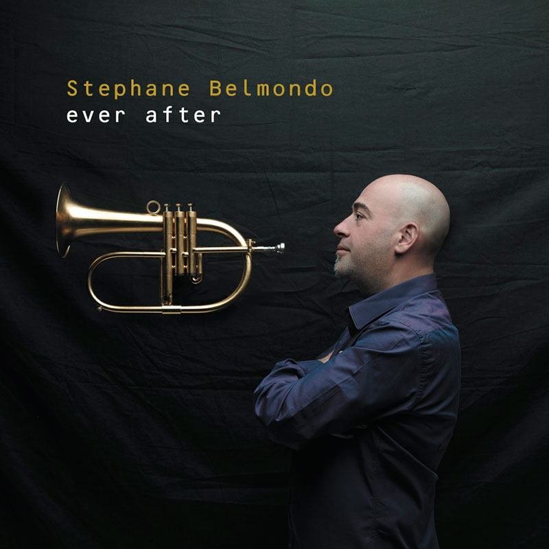 Stephane Belmondo - Ever After (2013, BL Music)