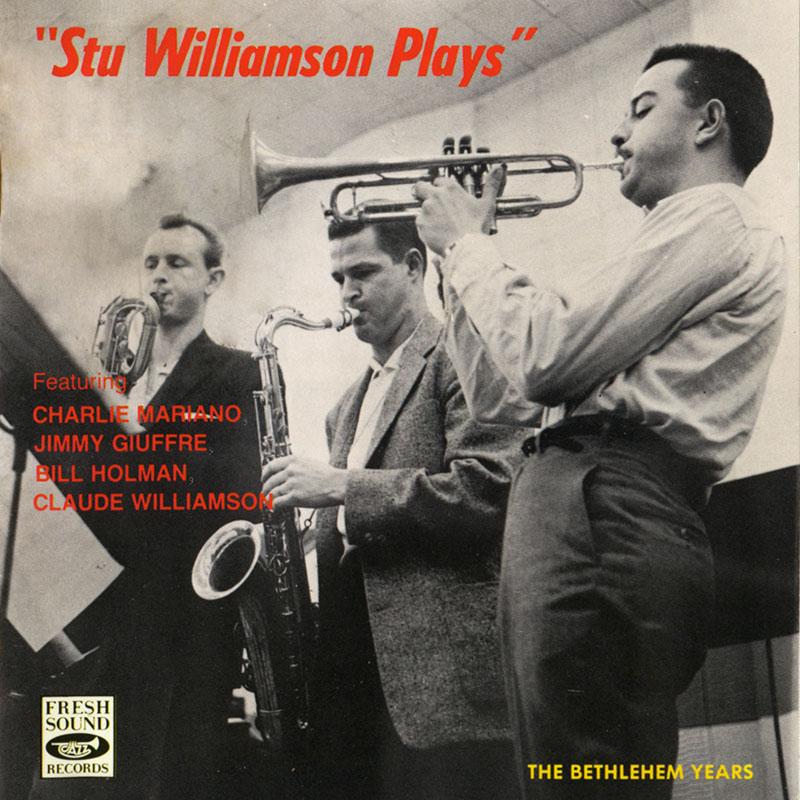 Stu Williamson - Stu Williamson Plays (1956, Fresh Sound Records)