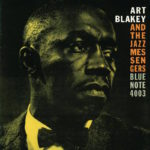 Art Blakey and The Jazz Messengers: Moanin' (1958, Blue Note)