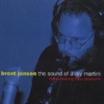 Brent Jensen: The Sound of a Dry Martini. Remembering Paul Desmond (2002, Origin)