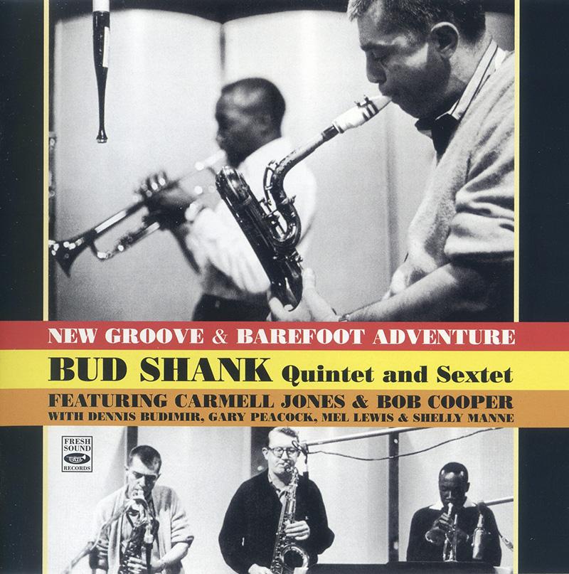 Bud Shank Quintet & Sextet: New Groove & Barefoot Adventure (1961, Pacific Jazz)