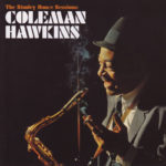Coleman Hawkins: The Stanley Dance Sessions (1958, Lone Hill Jazz)